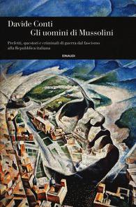 Libro da leggere di Davide Conti Gli uomini di Mussolini Einaudi