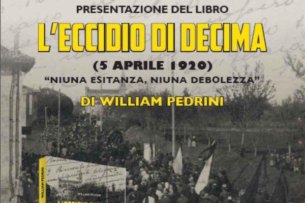 Presentazione del libro: L'ECCIDIO DI DECIMA (5 APRILE 1920)