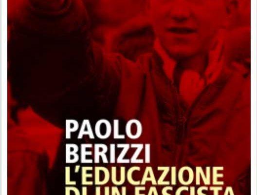 L'educazione di un fascista di Paolo Berizzi