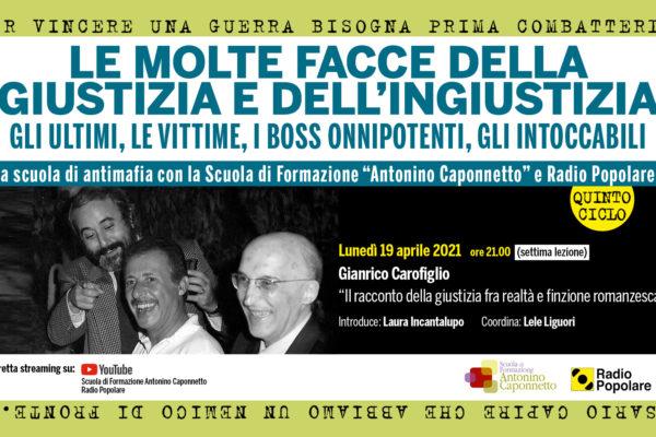 7a Lezione Antimafia lunedì 19 aprile h. 21.00 con Gianrico Carofiglio